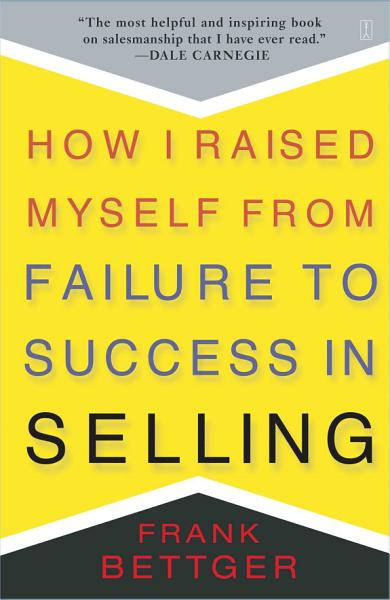 Download How I Raised Myself From Failure to Success in Selling Book