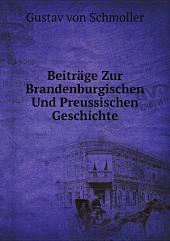 Beitr?ge Zur Brandenburgischen Und Preussischen Geschichte