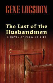 The Last of the Husbandmen: A Novel of Farming Life