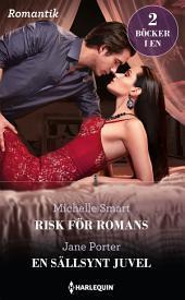 Risk för romans/En sällsynt juvel