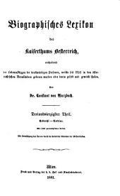 Biographisches lexikon des kaiserthums Oesterreich, enthaltend die lebensskizzen der denkwürdigen perosnen, welche seit 1750 in den österreichischen kronländern geboren wurden oder darin gelebt und gewirkt haben: Band 43