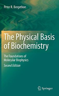 The Physical Basis of Biochemistry PDF