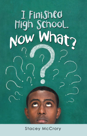I Finished High School. Now What?