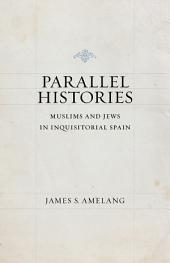 Parallel Histories: Muslims and Jews in Inquisitorial Spain