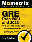 GRE Prep 2021 and 2022 - GRE Secrets Study Book, Full-Length Practice Test, Step-by-Step Review Video Tutorials: [5th Edition]