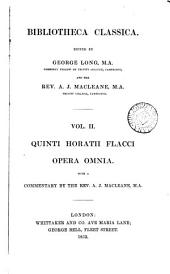 Quinti Horatii Flacci opera omnia, with a comm. by A.J. Macleane