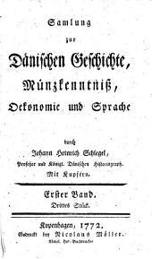 Samlung zur Dänischen Geschichte, Münzkenntniß, Oekonomie und Sprache: 1,3