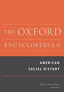 The Oxford Encyclopedia of American Social History PDF