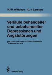 Verläufe behandelter und unbehandelter Depressionen und Angststörungen: Eine klinisch-psychiatrische und epidemiologische Verlaufsuntersuchung