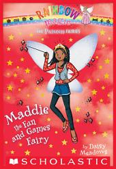 Princess Fairies #6: Maddie the Fun and Games Fairy