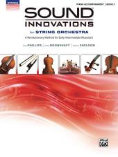 Sound Innovations: Piano Accompaniment (String Orchestra), Book 2: Accompaniment for the String Orchestra Class Method for Early-Intermediate Musicians