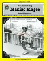 A Guide for Using Maniac Magee in the Classroom PDF