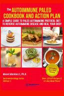 The Autoimmune Paleo Cookbook and Action Plan Book