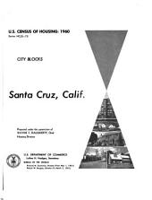 U.S. Census of Housing: 1960. City Blocks, Santa Cruz, Calif