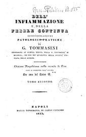 Dell'infiammazione e della febbre continua considerazioni patologico-pratiche di Giacomo Tommasini: Tomo 2, Volume 2