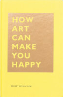 How Art Can Make You Happy PDF