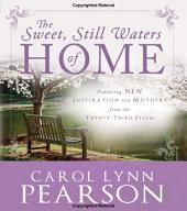 The Sweet, Still Waters of Home: Inspiration for Mothers from the 23rd Psalm