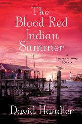 The Blood Red Indian Summer: A Berger and Mitry Mystery
