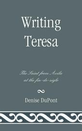Writing Teresa: The Saint from Avila at the fin-de-siglo