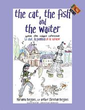 The Cat, the Fish and the Waiter (English, Tamil and French Edition) (A Children's Book)