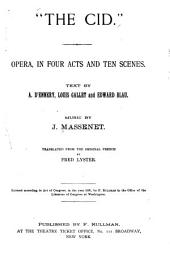 The Cid: Opera in Four Acts and Ten Scenes
