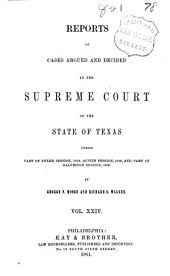 Reports of Cases Argued and Decided in the Supreme Court of the State of Texas: Volume 24