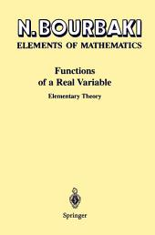Elements of Mathematics Functions of a Real Variable: Elementary Theory