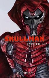 Skullman: O nascer do caos, Edição 2