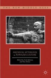 Medieval Afterlives in Popular Culture