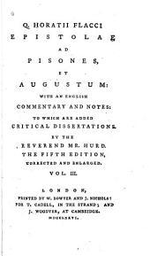 Q. Horatii Flacci Epistolae Ad Pisones, Et Augustum: Volume 3