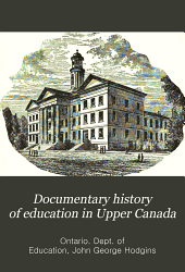Documentary History of Education in Upper Canada: Volume 12
