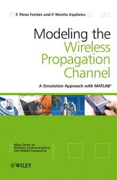 Modelling the Wireless Propagation Channel: A simulation approach with Matlab
