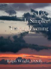 Life Is Simpler Toward Evening