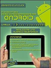 Corso di programmazione per Android. Livello 3 : Realizzare una rubrica telefonica