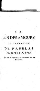 La Fin Des Amours Du Chevalier De Faublas: Qui fait la onzieme de l'Histoire de ses Aventures, Volume4