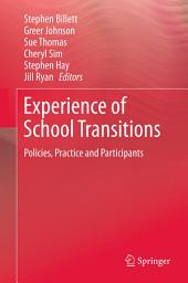 Experience of School Transitions: Policies, Practice and Participants