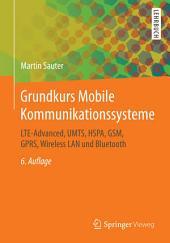 Grundkurs Mobile Kommunikationssysteme: LTE-Advanced, UMTS, HSPA, GSM, GPRS, Wireless LAN und Bluetooth, Ausgabe 6