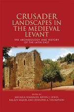 Crusader Landscapes in the Medieval Levant