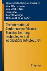 The International Conference on Advanced Machine Learning Technologies and Applications (AMLTA2019)