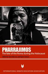 Pharrajimos: The Fate of the Roma During the Holocaust