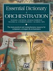 Essential Dictionary of Orchestration: The Most Practical and Comprehensive Resource for Composers, Arrangers and Orchestrators
