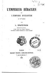 L'Empereur Héraclius et l'Empire Byzantin au VIIe siècle