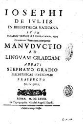 Iosephi de Iulijs ... Manuductio ad linguam Graecam abbati Stephano Gradio Bibliothecae Vaticanae praefecto nuncupata