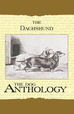 The Daschund - A Dog Anthology (A Vintage Dog Books Breed Classic)