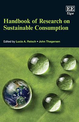 Handbook of Research on Sustainable Consumption