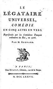Le légataire universel: comédie en cinq actes en vers