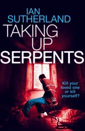 Taking Up Serpents: Brody Taylor Thriller #3