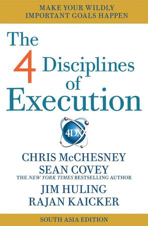 The 4 Disciplines of Execution   India   South Asia Edition PDF