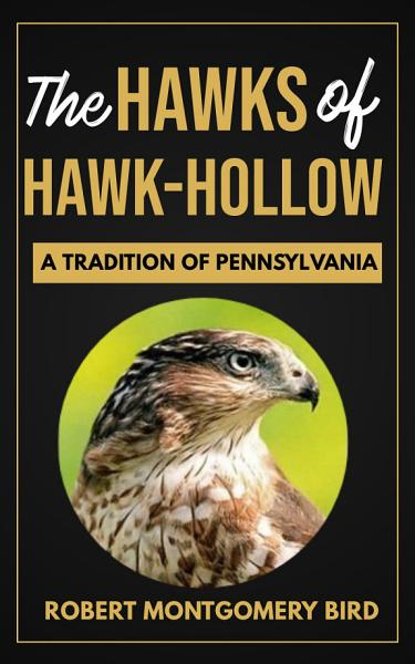 Download THE HAWKS OF HAWK HOLLOW A TRADITION OF PENNSYLVANIA FULL BOOK Book
