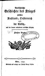 Geschichte des Krieges zwischen Russland, Oesterreich und der Türkey: Band 5